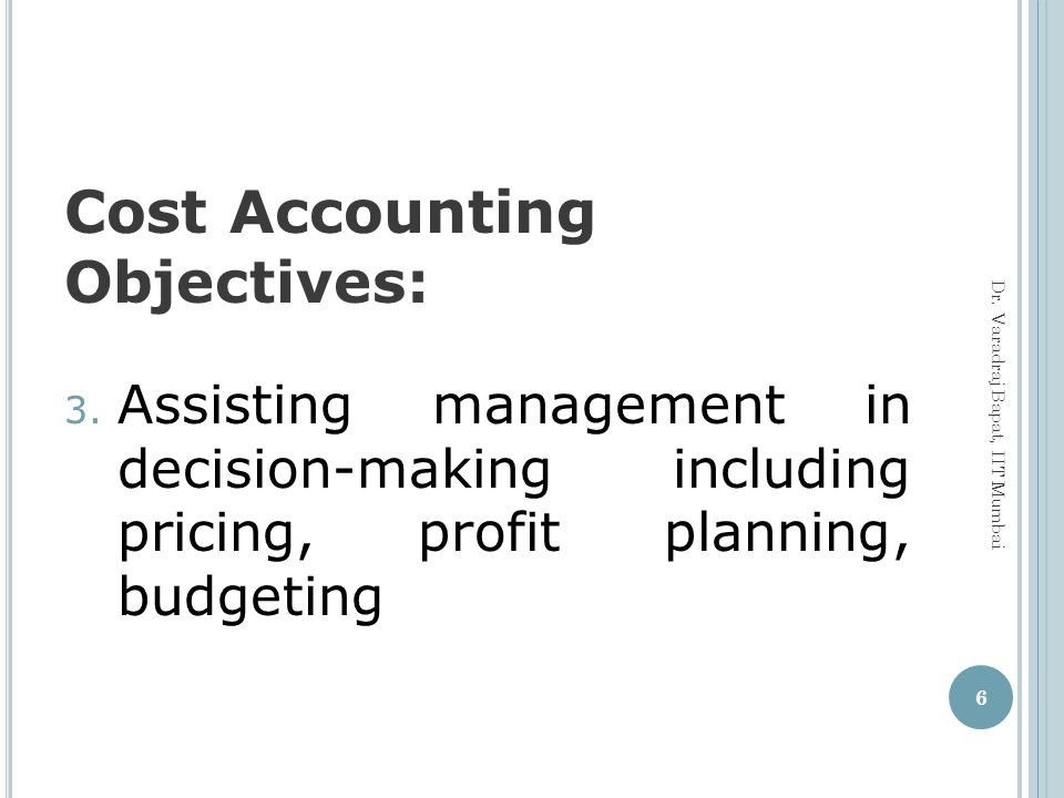 Cost Accounting Objectives: