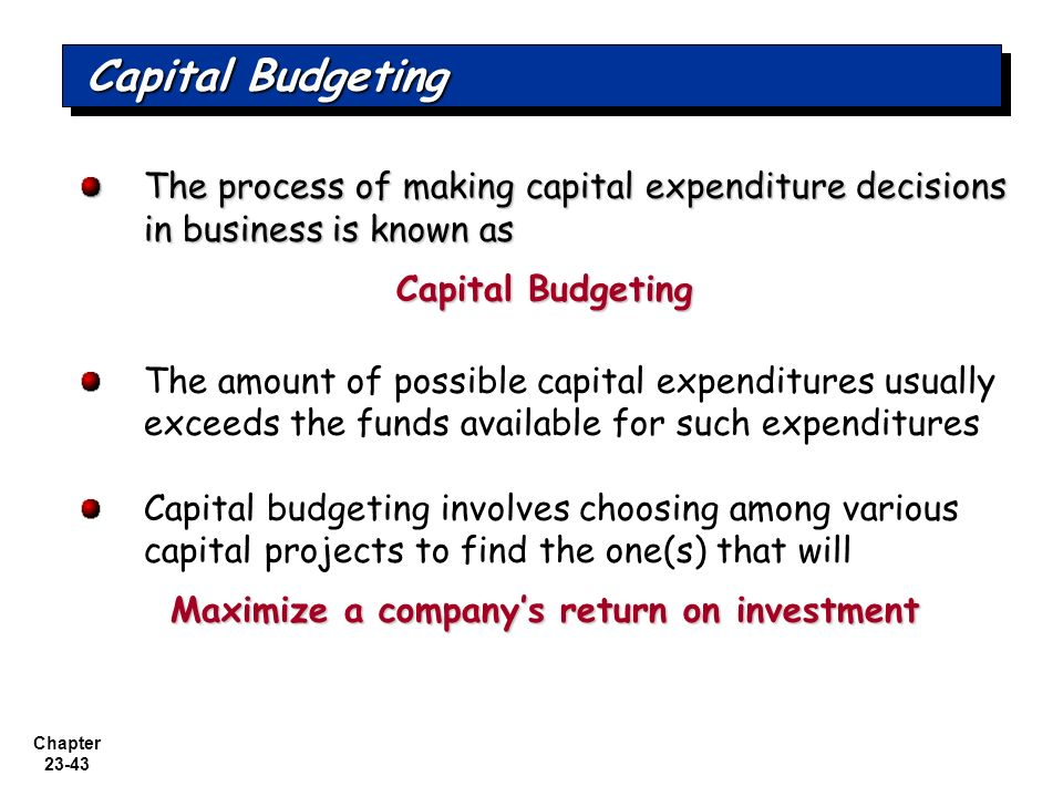 Three Primary Methods Used to Make Capital Budgeting Decisions