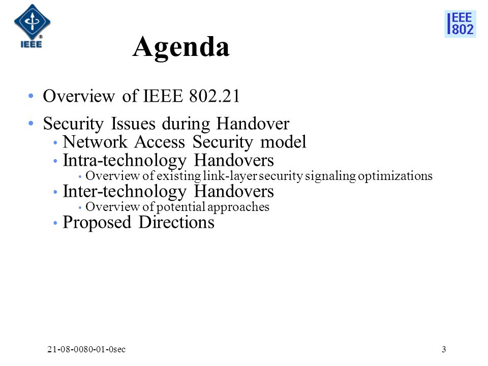 Agenda Overview of IEEE 802.21 Security Issues during Handover