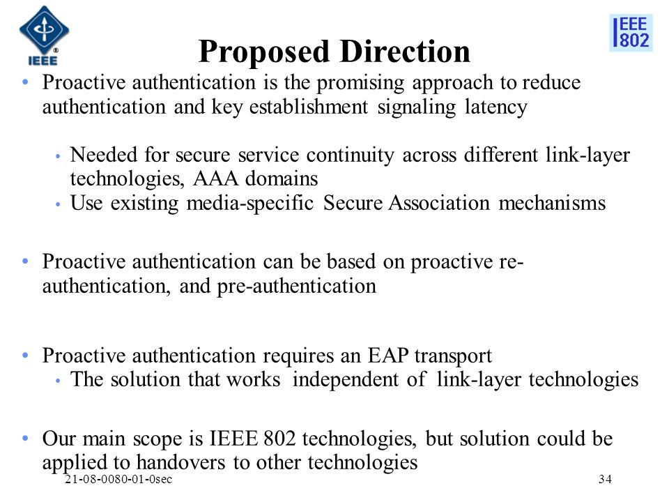 Proposed Direction Proactive authentication is the promising approach to reduce authentication and key establishment signaling latency.