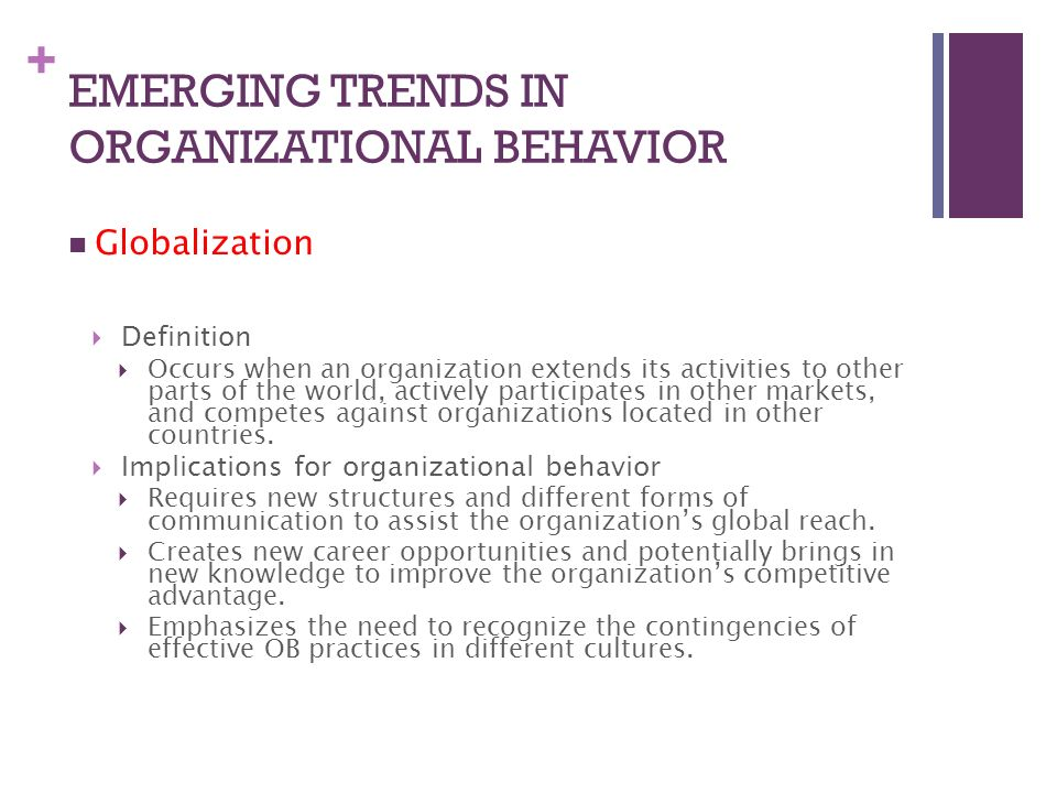 emerging trends of organisational behaviour Introduction organizational behavior (ob) is the study of human behavior in  organizational settings, of the interface between human behavior.