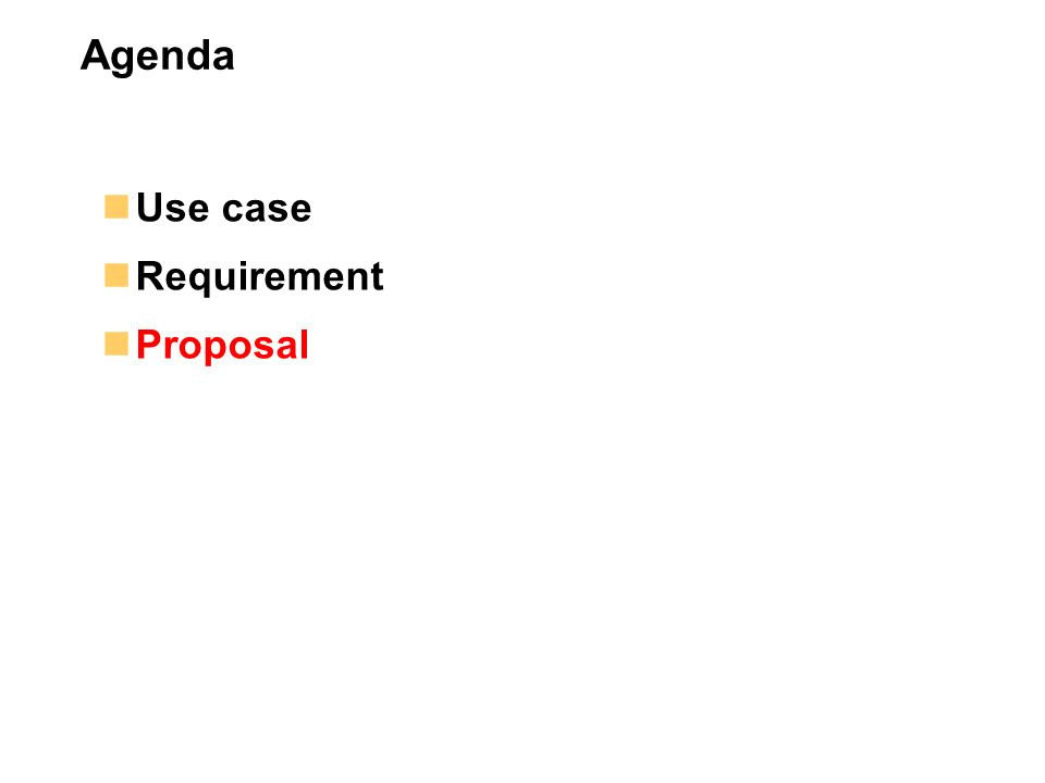 Agenda Use case Requirement Proposal