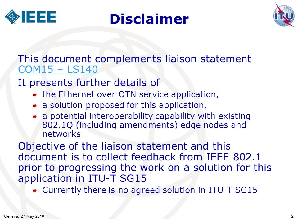 Disclaimer This document complements liaison statement COM15 – LS140