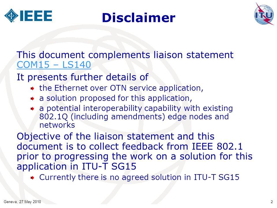 Disclaimer This document complements liaison statement COM15 – LS140