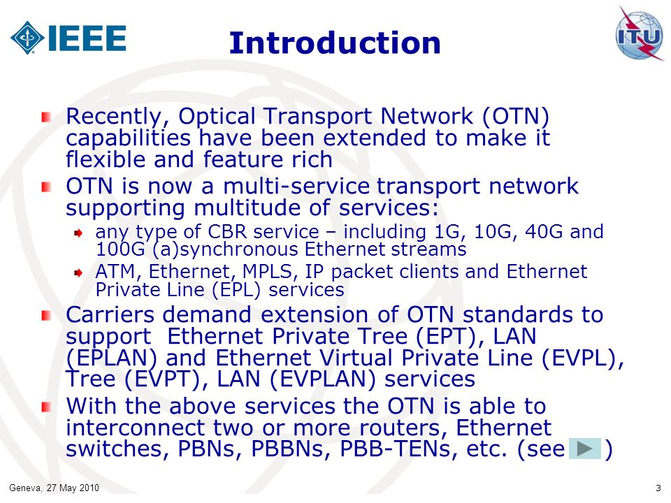 Introduction Recently, Optical Transport Network (OTN) capabilities have been extended to make it flexible and feature rich.