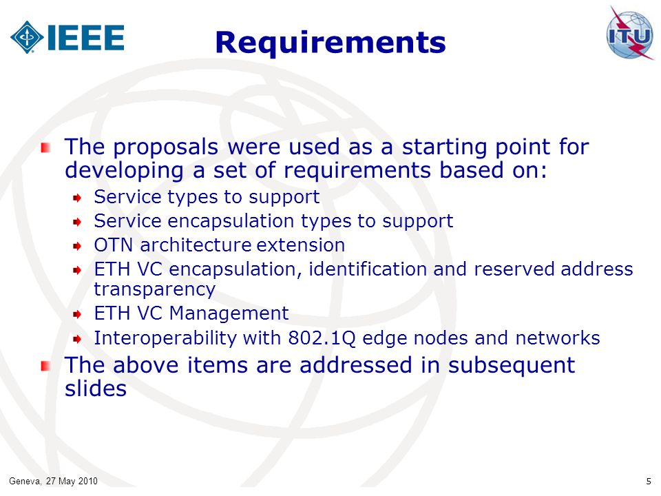 Requirements The proposals were used as a starting point for developing a set of requirements based on: