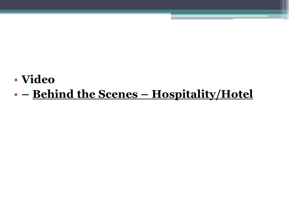 Video – Behind the Scenes – Hospitality/Hotel