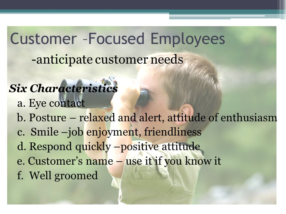 Customer –Focused Employees