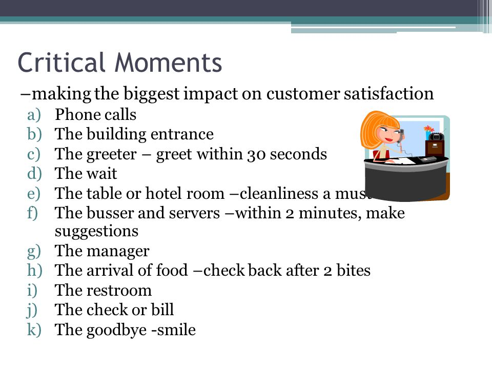 Critical Moments –making the biggest impact on customer satisfaction