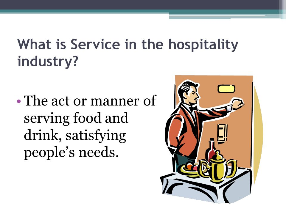What is Service in the hospitality industry