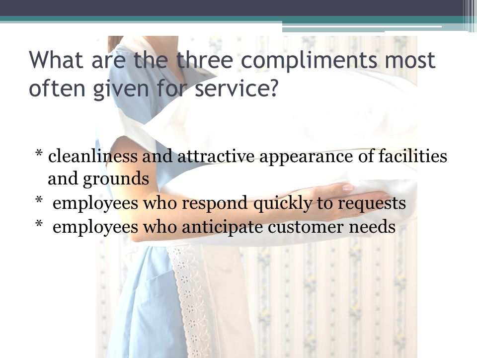 What are the three compliments most often given for service
