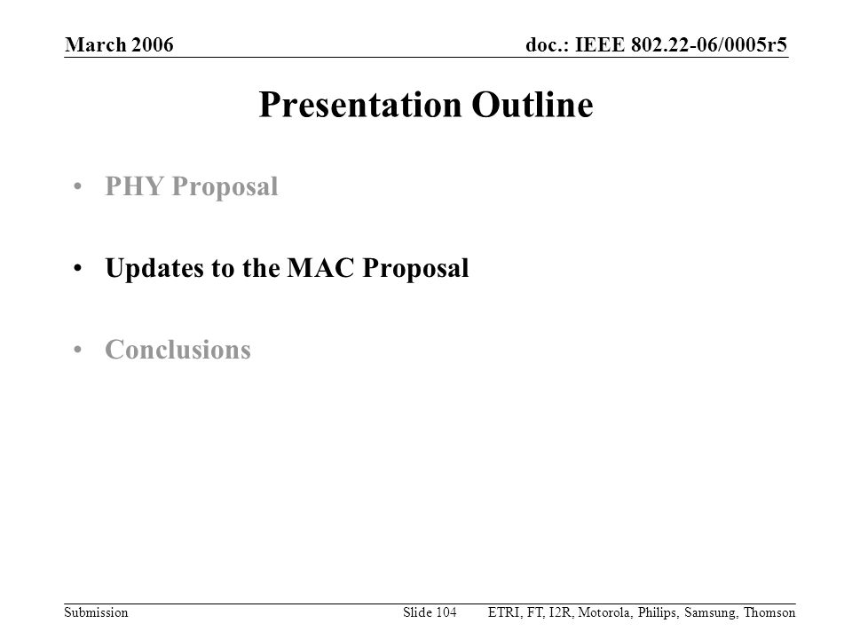 Presentation Outline PHY Proposal Updates to the MAC Proposal