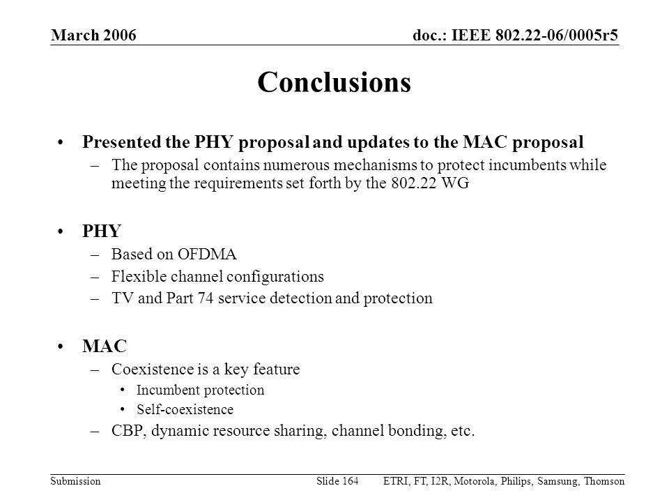 Conclusions Presented the PHY proposal and updates to the MAC proposal