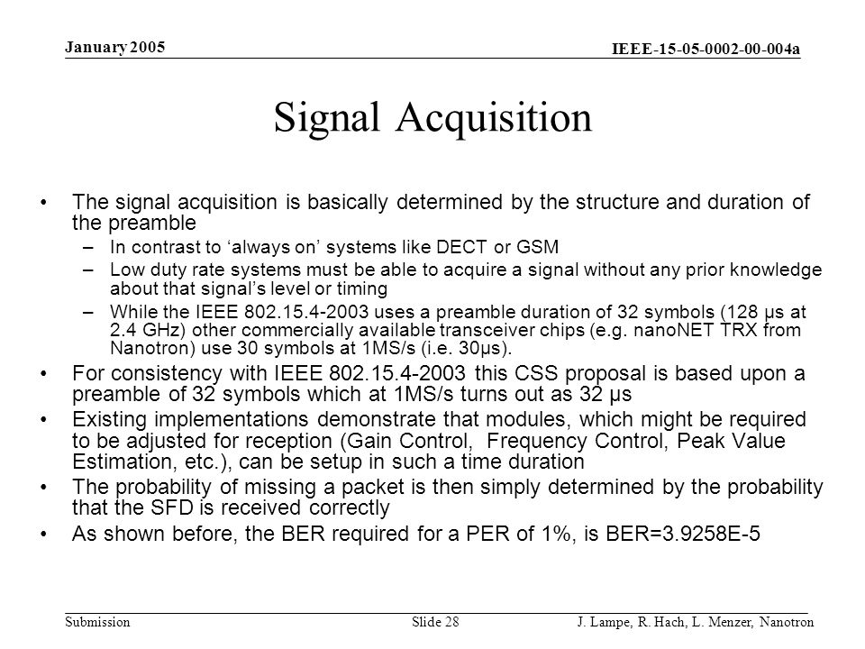 January 2005 Signal Acquisition. The signal acquisition is basically determined by the structure and duration of the preamble.