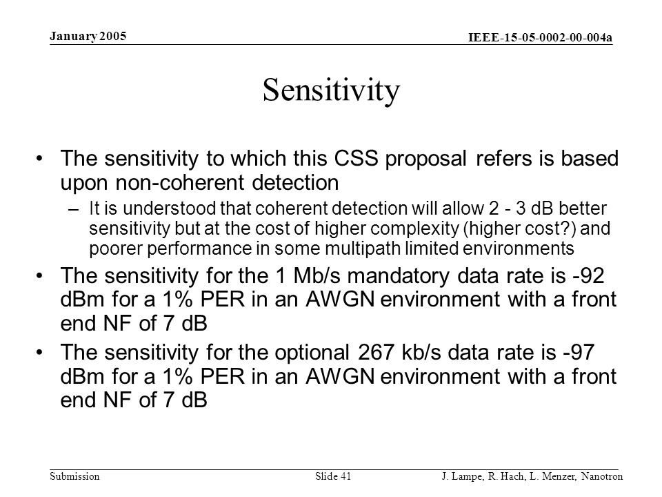 January 2005 Sensitivity. The sensitivity to which this CSS proposal refers is based upon non-coherent detection.