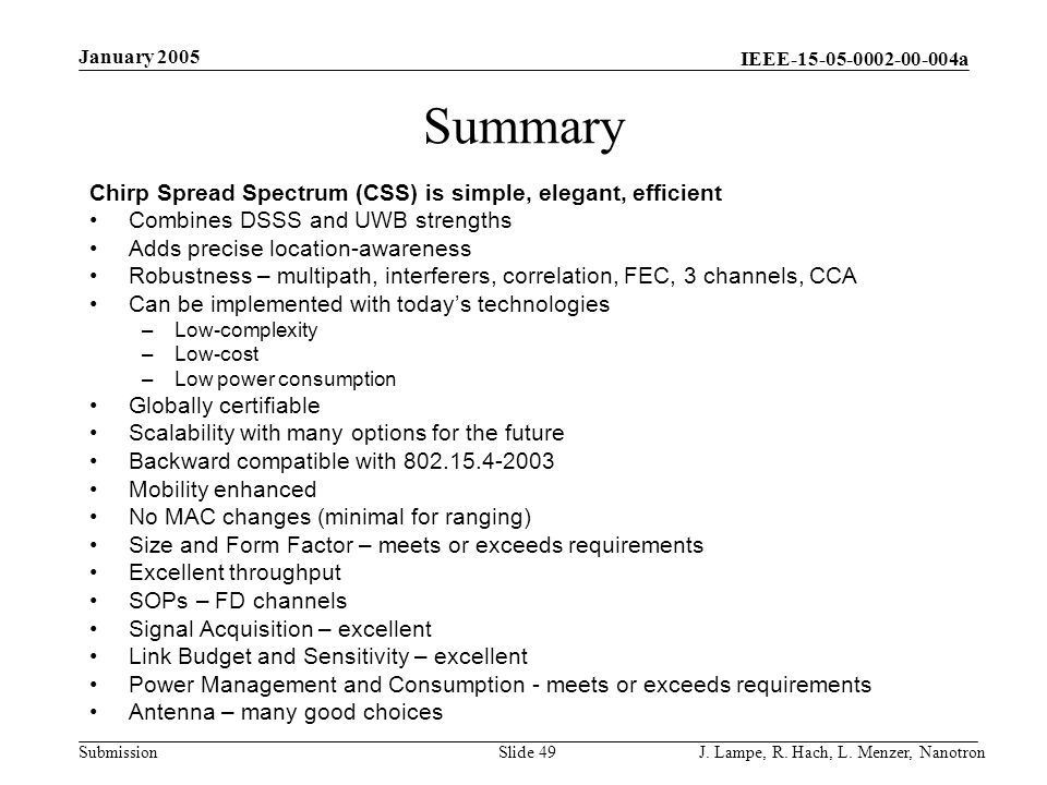 Summary Chirp Spread Spectrum (CSS) is simple, elegant, efficient