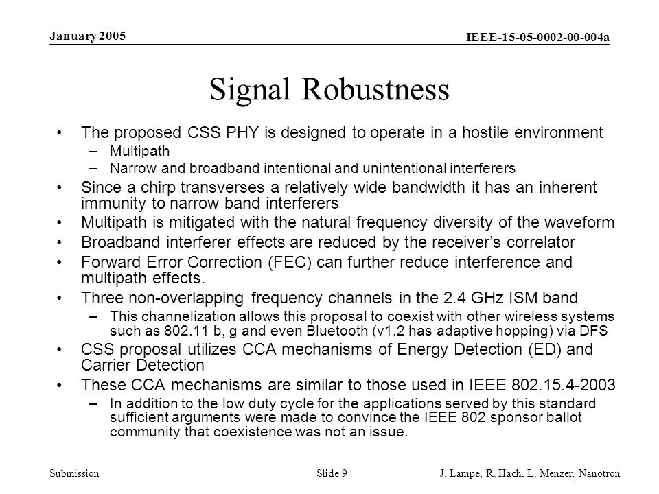 January 2005 Signal Robustness. The proposed CSS PHY is designed to operate in a hostile environment.