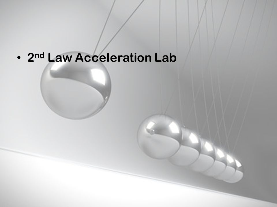 2nd Law Acceleration Lab