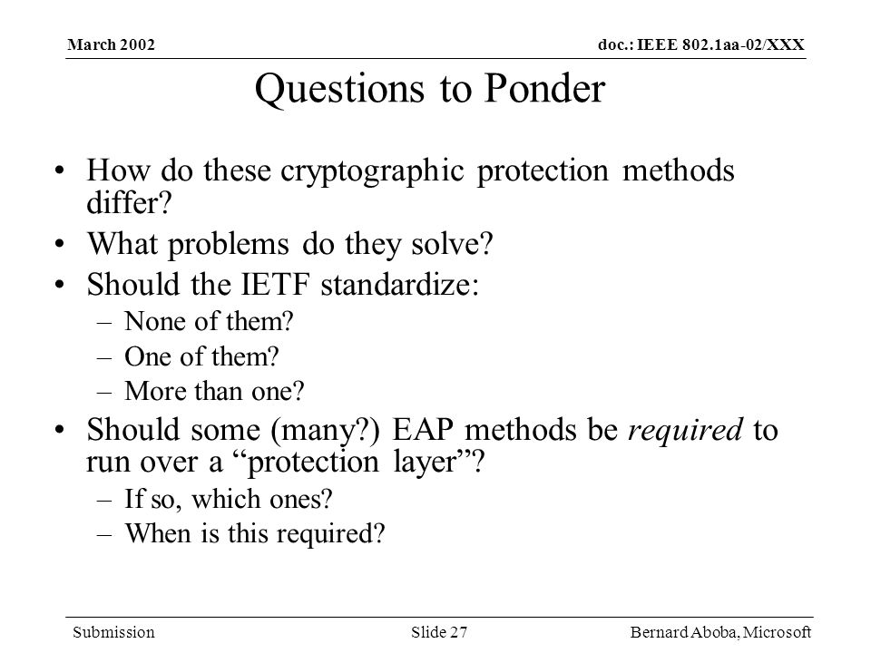 March 2002 Questions to Ponder. How do these cryptographic protection methods differ What problems do they solve