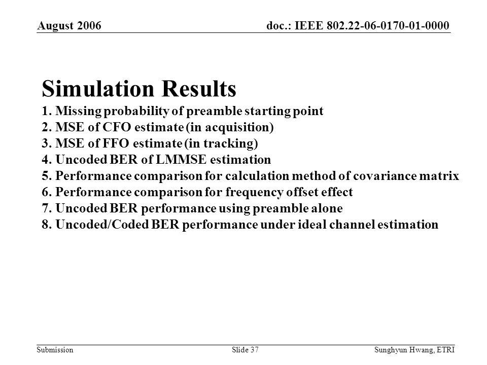 June 2006 doc.: IEEE 802.22-06-0xxx-00-0000. August 2006.