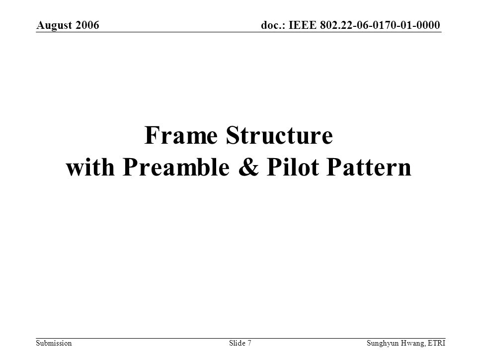 Frame Structure with Preamble & Pilot Pattern