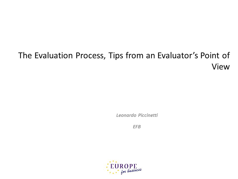 The Evaluation Process, Tips from an Evaluator's Point of View
