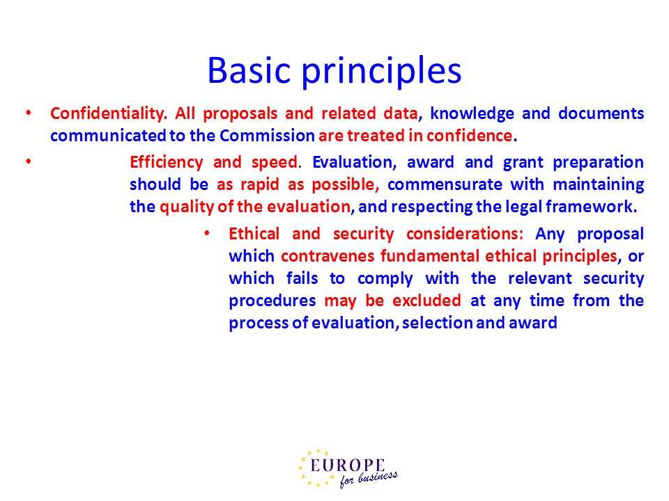 Basic principles Confidentiality. All proposals and related data, knowledge and documents communicated to the Commission are treated in confidence.
