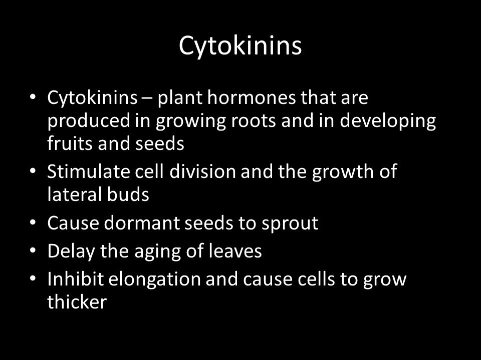 Cytokinins Cytokinins – plant hormones that are produced in growing roots and in developing fruits and seeds.
