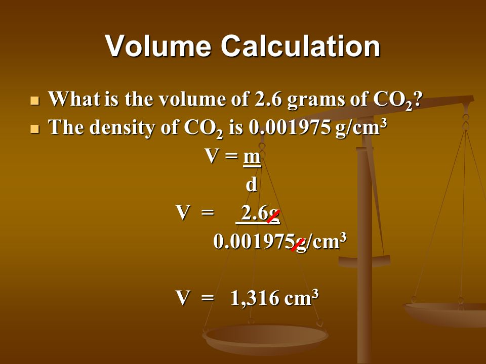 Volume Calculation What is the volume of 2.6 grams of CO2