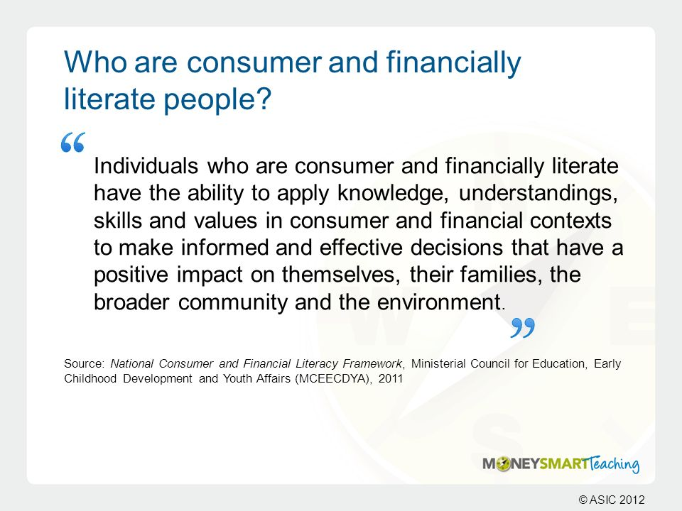 Who are consumer and financially literate people