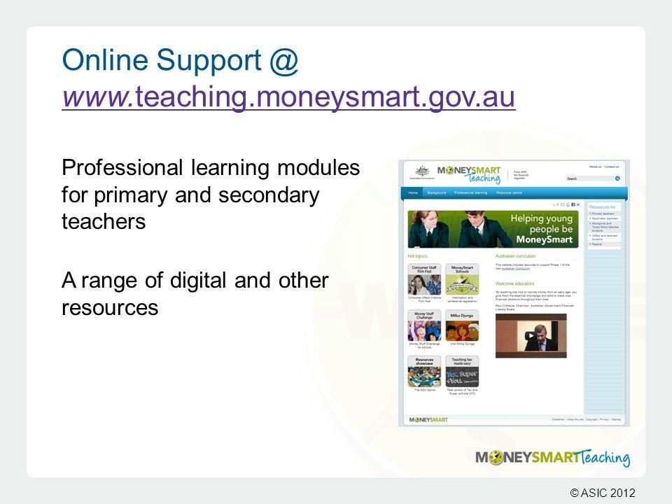 Online Support @ www.teaching.moneysmart.gov.au