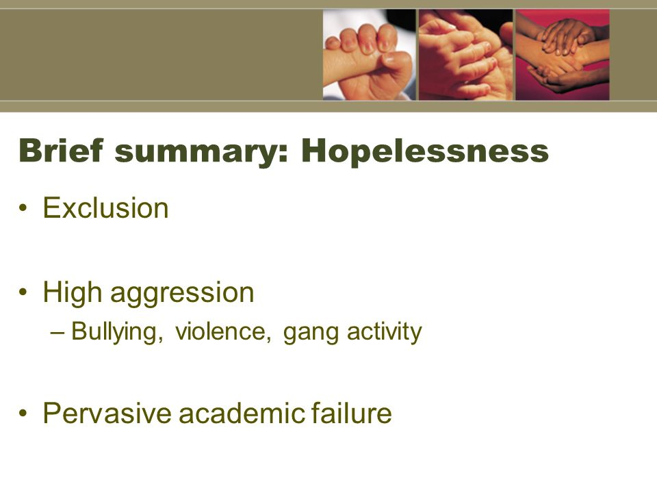 Brief summary: Hopelessness
