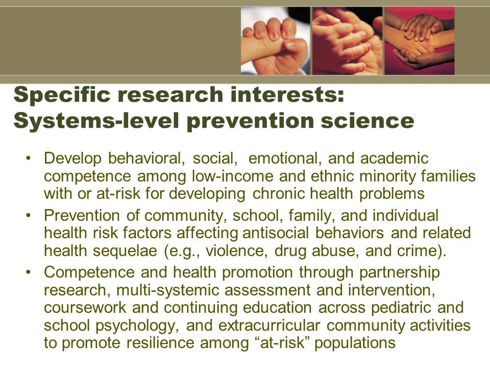 Specific research interests: Systems-level prevention science