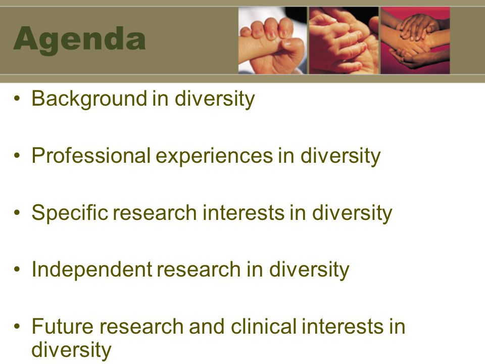 Agenda Background in diversity Professional experiences in diversity