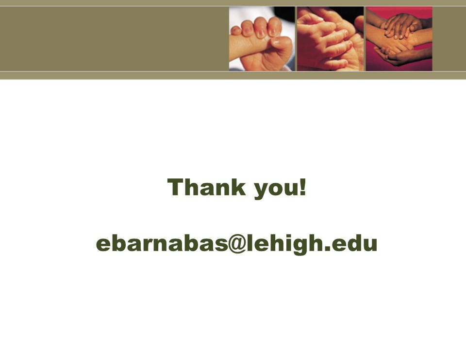 Thank you! ebarnabas@lehigh.edu