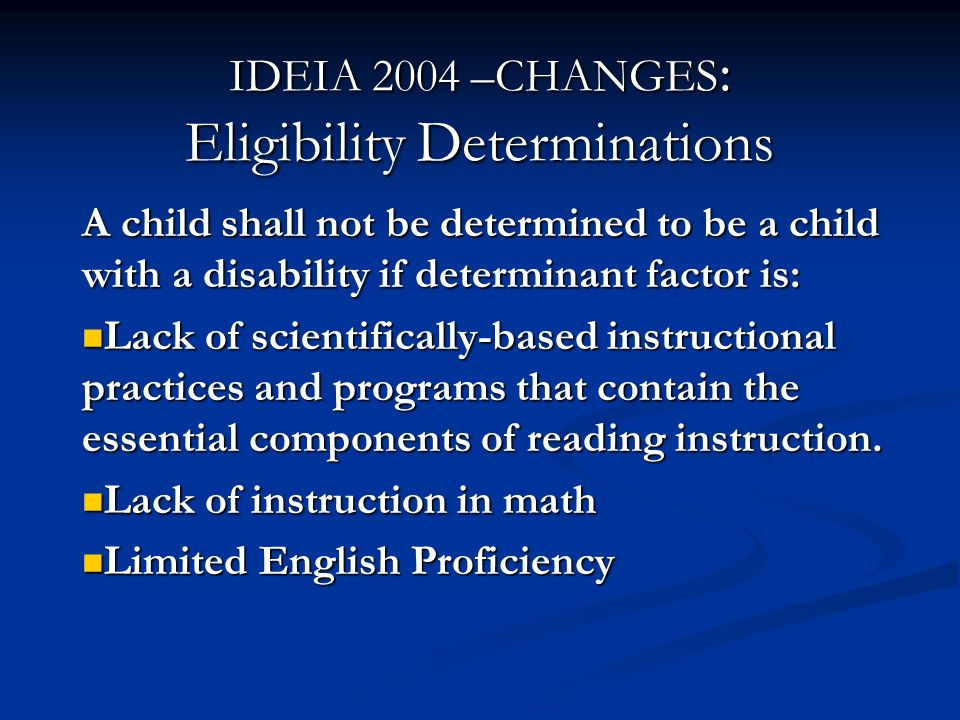 IDEIA 2004 –CHANGES: Eligibility Determinations