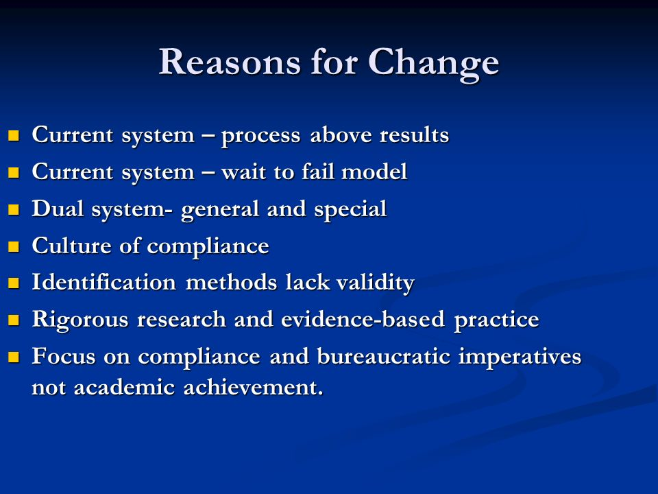 Reasons for Change Current system – process above results