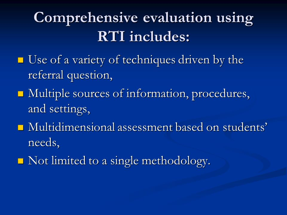 Comprehensive evaluation using RTI includes: