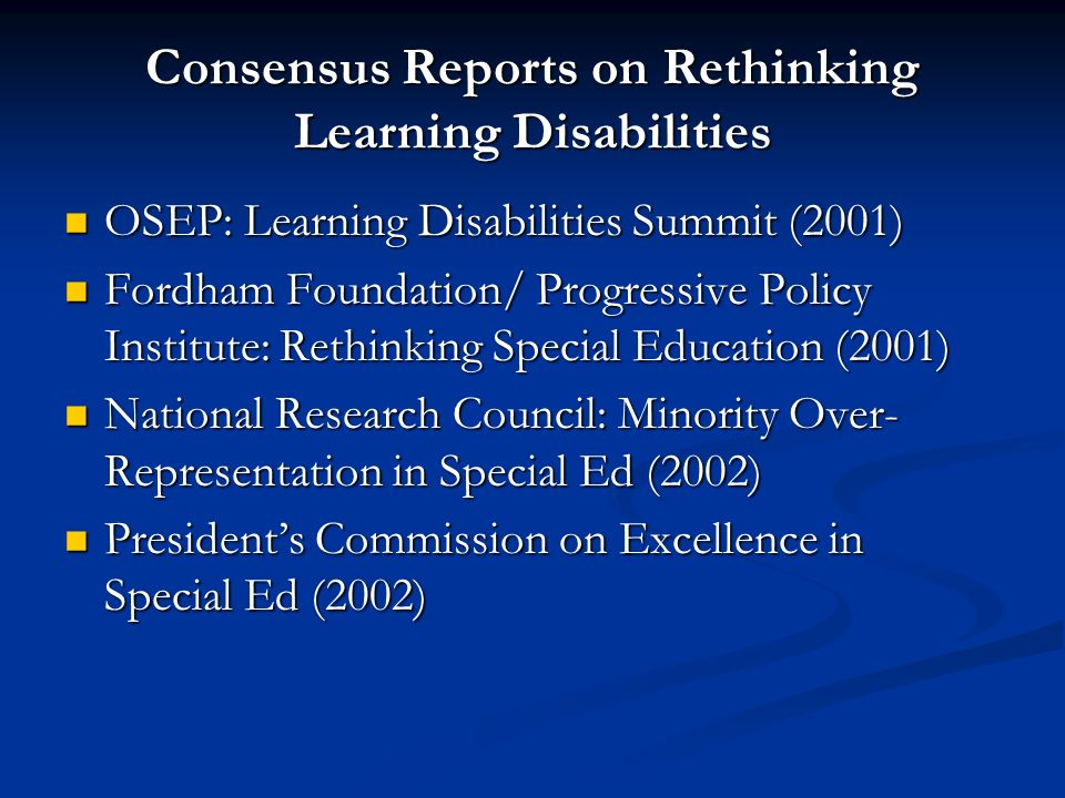Consensus Reports on Rethinking Learning Disabilities