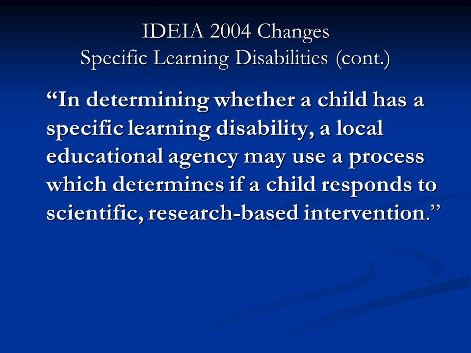 IDEIA 2004 Changes Specific Learning Disabilities (cont.)
