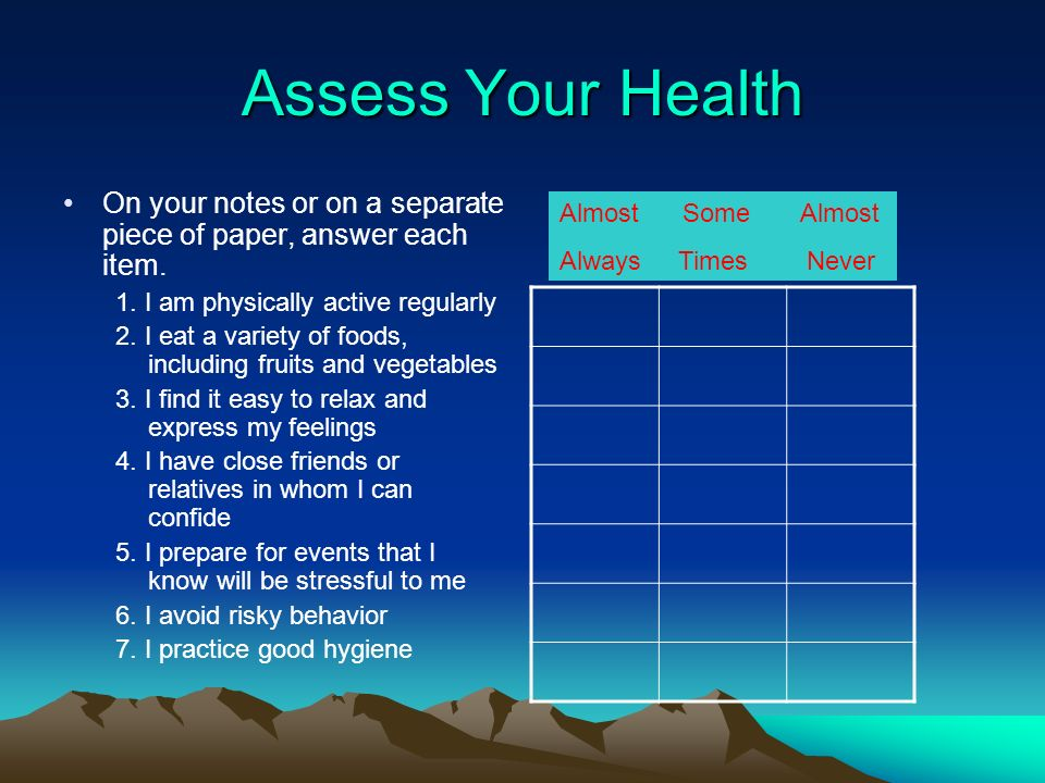 Assess Your Health On your notes or on a separate piece of paper, answer each item. 1. I am physically active regularly.