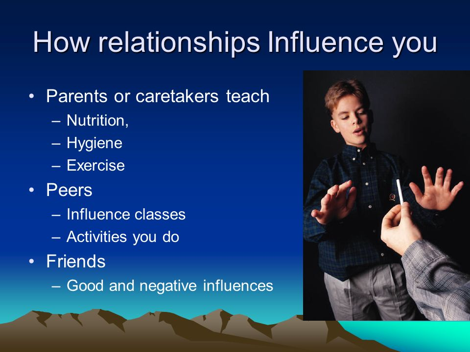 How relationships Influence you