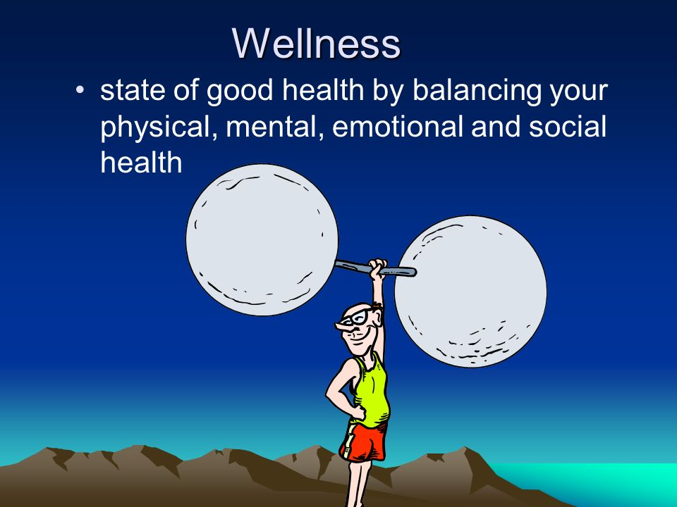 Wellness state of good health by balancing your physical, mental, emotional and social health