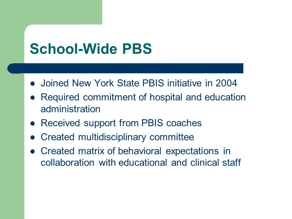 School-Wide PBS Joined New York State PBIS initiative in 2004