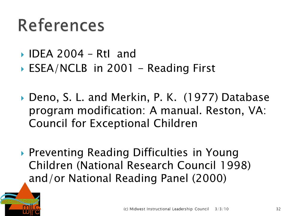 References IDEA 2004 – RtI and ESEA/NCLB in 2001 - Reading First
