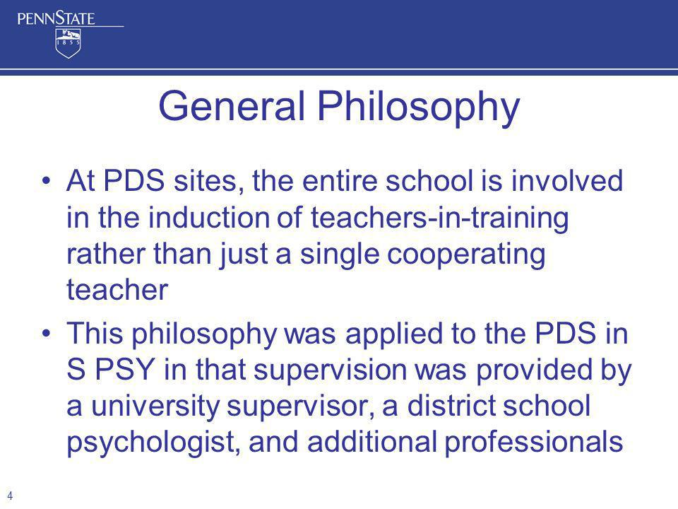 General Philosophy At PDS sites, the entire school is involved in the induction of teachers-in-training rather than just a single cooperating teacher.