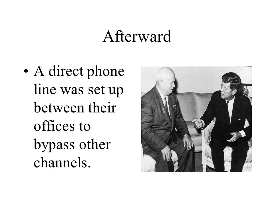 Afterward A direct phone line was set up between their offices to bypass other channels.