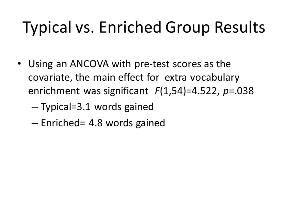 Typical vs. Enriched Group Results