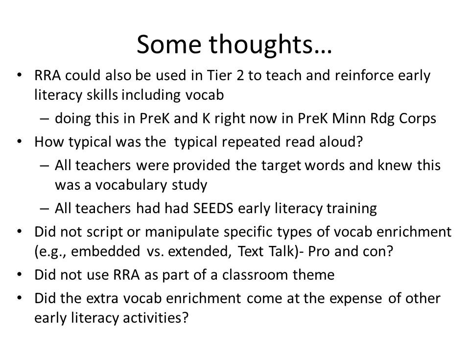 Some thoughts… RRA could also be used in Tier 2 to teach and reinforce early literacy skills including vocab.