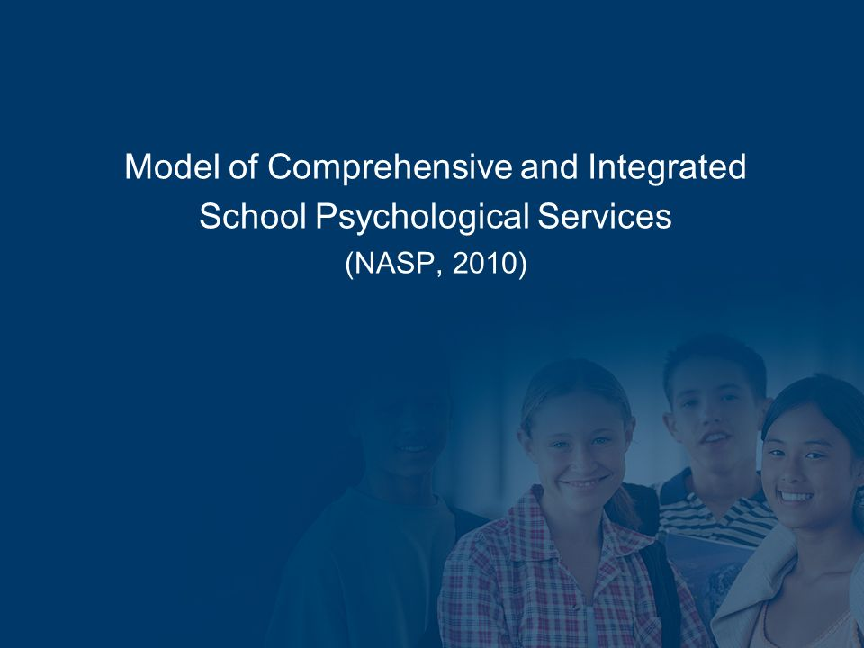 Model of Comprehensive and Integrated School Psychological Services (NASP, 2010)